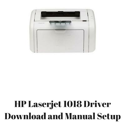 HP Laserjet 1018 Driver Download and Manual Setup