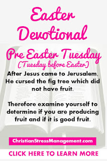 Easter Devotional for Pre Easter Tuesday