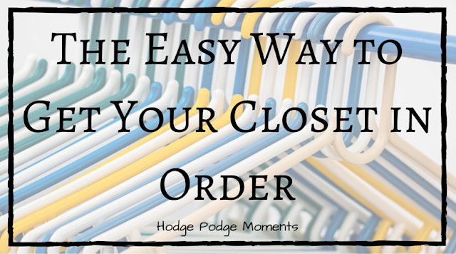 The Easy Way to Get Your Closet in Order