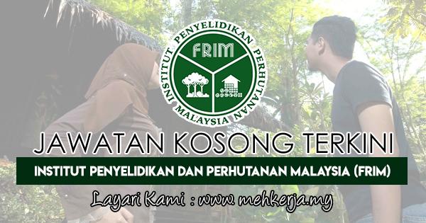 Jawatan Kosong Terkini 2018 di Institut Penyelidikan dan Perhutanan Malaysia (FRIM)