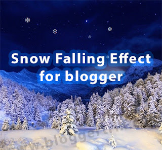 Most of blogger are purpose snowfall falling number to their weblog How to add together Unique Snow Falling Effect to Blogger