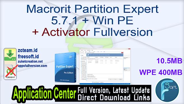 Macrorit Partition Expert 5.7.1 + Win PE + Activator Fullversion