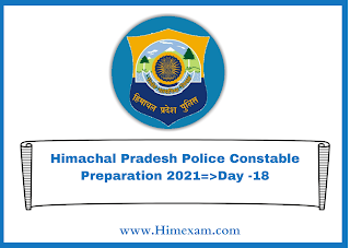 Himachal Pradesh Police Constable Preparation 2021=>Day -18