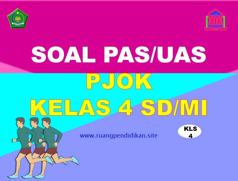 Soal PAS/UAS PJOK Kelas 4 SD/MI Semester 1