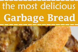 the most delicious Garbage Bread