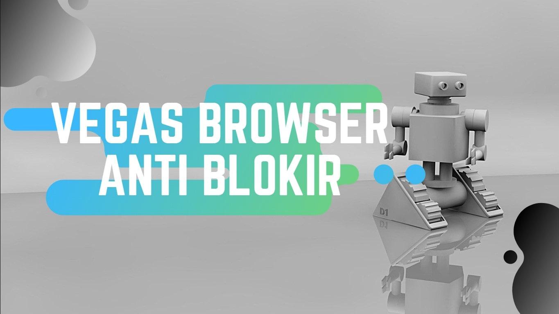 Vegas Browser, Browser Kaya Akan Fitur dan Multifungsi
