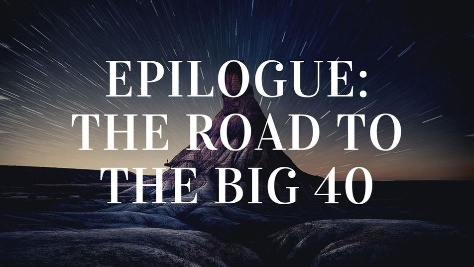The road to the big 40