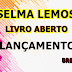 Selma Lemos - Livro Aberto Filééé 2018