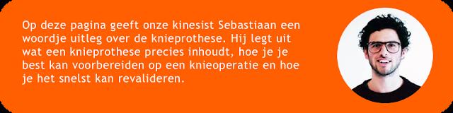 Op deze pagina geeft onze kinesist Sebastiaan een woordje uitleg over de knieprothese. Hij legt uit wat een knieprothese precies inhoudt, hoe je je best kan voorbereiden op een knieoperatie en hoe je het snelst kan revalideren.
