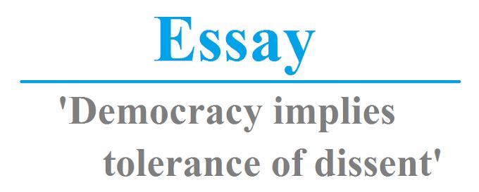 Democracy implies tolerance of dissent