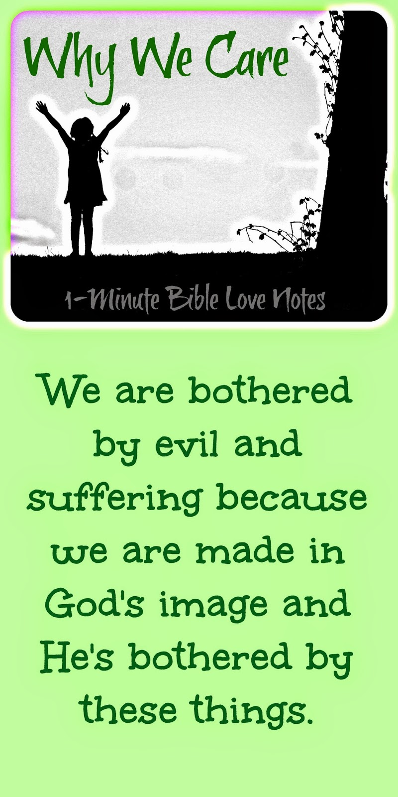 Why we care about evil and suffering, made in God's image, God cares about evil and suffering