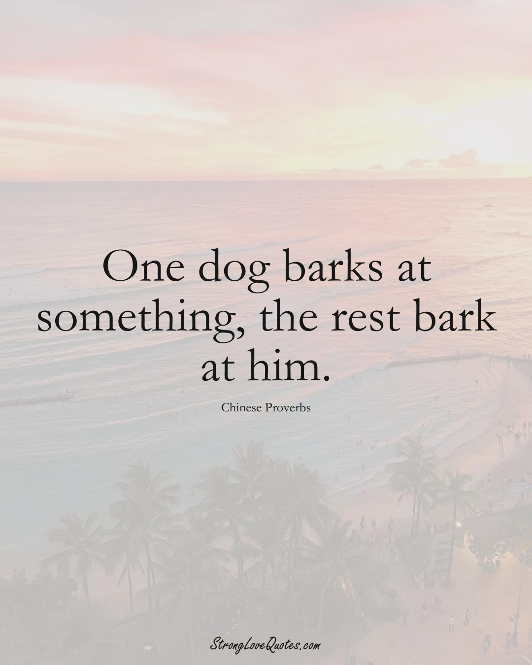 One dog barks at something, the rest bark at him. (Chinese Sayings);  #AsianSayings