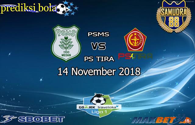 Prediksi Bola Terpercaya Liga Indonesia PSMS vs PS TIRA 14 November 2018
