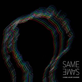A Home. A Heart. Whatever. - Same Same