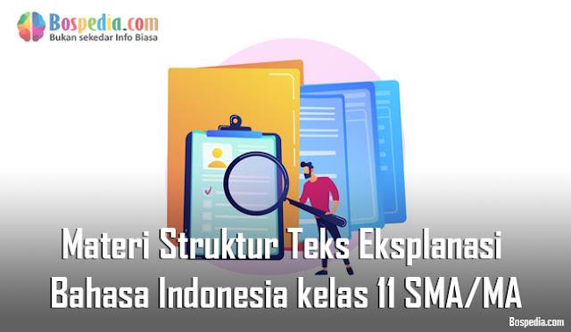 Materi Struktur Teks Eksplanasi Mapel Bahasa Indonesia kelas 11 SMA/MA