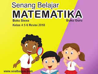 download Buku Matematika Kelas 4 5 6 K 13 Edisi Revisi 2018. Buku Siswa. Buku Guru