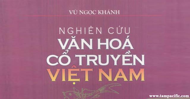 Nghiên cứu văn hóa cổ truyền Việt Nam - Vũ Ngọc Khánh