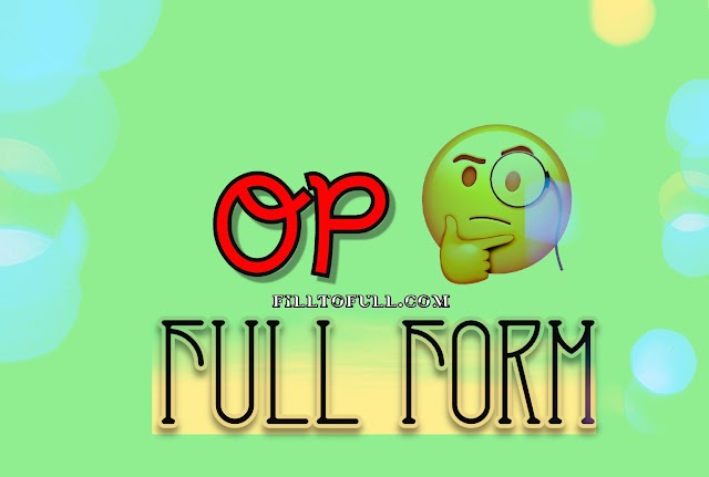 What is the full form of OP( INTERNET SLANG) ? ||OP full form filltofull.com