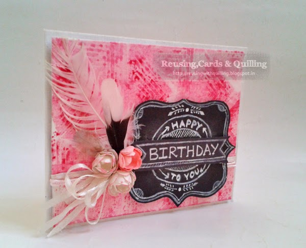 http://reusingwithquilling.blogspot.in/2014/09/chalkboard-style-birthday-card.html
