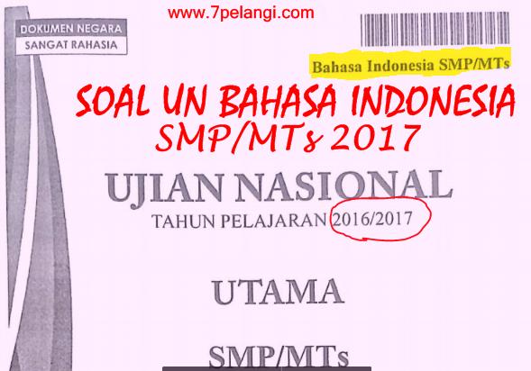 Download Soal Un Bahasa Indonesia Smp Mts Tahun Pelajaran 2016 2017 7pelangi Com