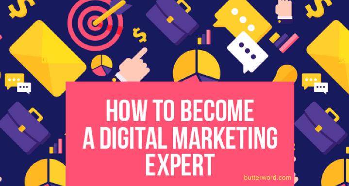 Become Digital Marketing Expert, Social Media Marketing, blogging, butterword.com
