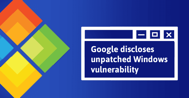 Google discloses Critical Windows Zero-Day that makes all Windows Users Vulnerable