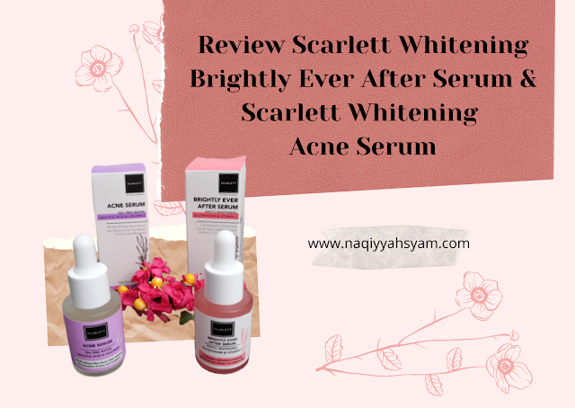 Review Scarlett Whitening Brightly Ever After Serum & Scarlett Whitening Acne Serum