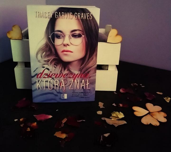 Tracey Garvis Graves - dziewczyna, którą znał -  Wydawnictwo NieZwykłe - Receznja Patronacka Przedpremierowa