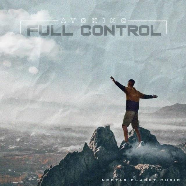Ayo King - Full Control