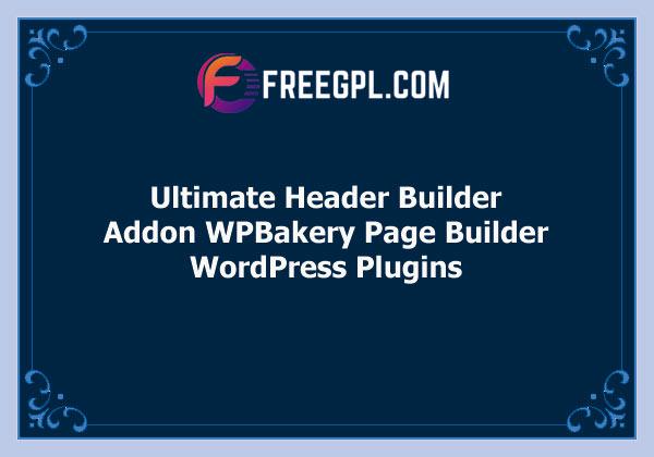 Ultimate Header Builder – Addon WPBakery Page Builder Free Download