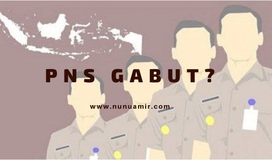 PNS Gabut?