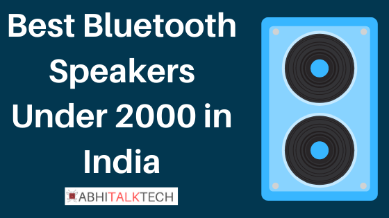 5 Best Branded Non Chinese Bluetooth Speakers Under 2000 Available Online In India