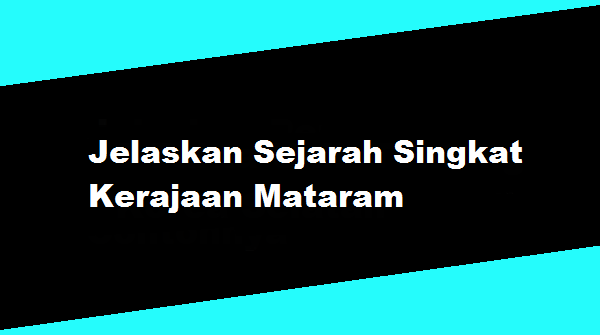 Jelaskan Sejarah Singkat Kerajaan Mataram