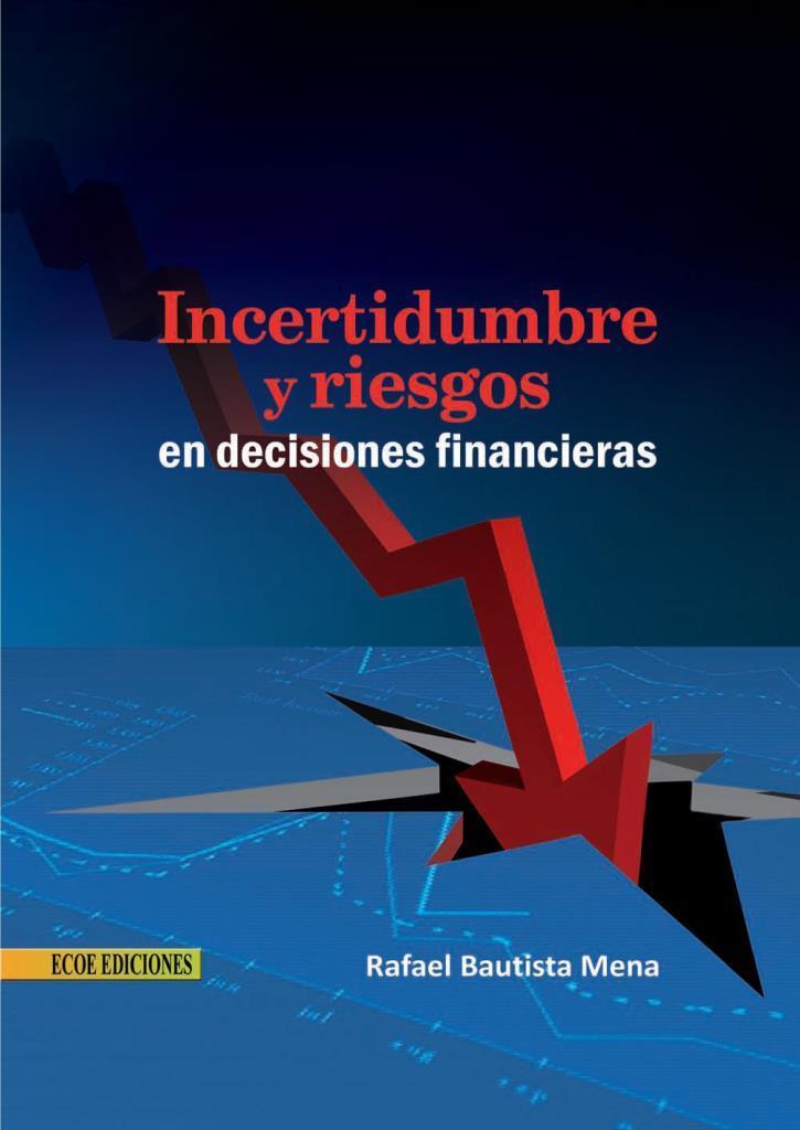Incertidumbre y riesgos en decisiones financieras – Rafael Bautista Mena
