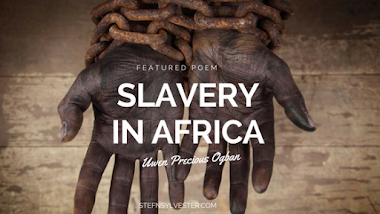 Featured Poem: Slavery In Africa - by Uwen Precious Ogban