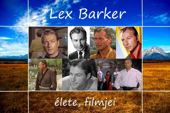 Lex Barker élete, filmjei, szerepei, sikerei, halála
