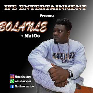 Download Mp3 : Matoo _ BOLANLE _ Mp3