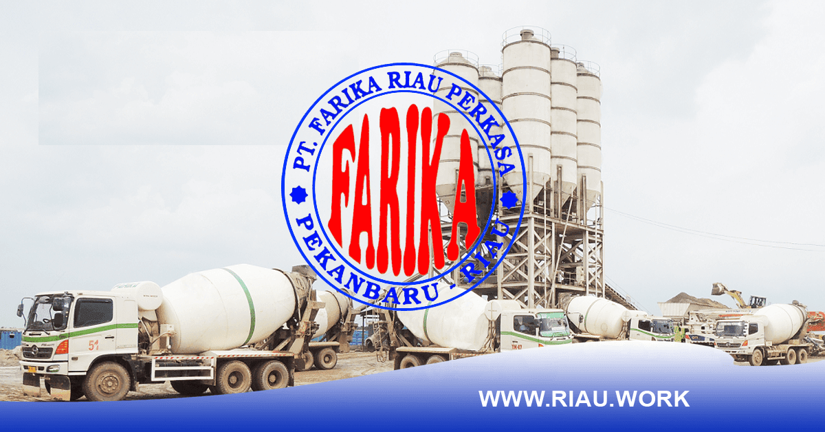 Lowongan PT Farika Riau Perkasa Pekanbaru Oktober 2017