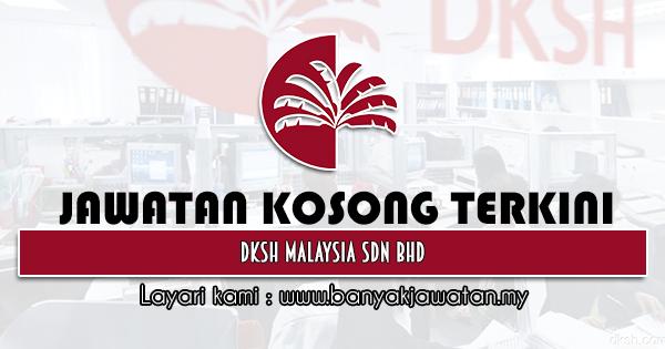 Jawatan Kosong 2021 di DKSH Malaysia Sdn Bhd