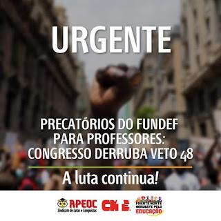 PRECATÓRIOS DO FUNDEF PARA PROFESSORES: CONGRESSO DERRUBA VETO 48