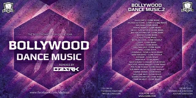 BOLLYWOOD DANCE MUSIC VOL.2 - DJ O2  SRK