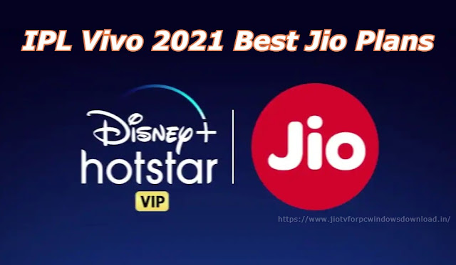 IPL Vivo 2021 Best Jio Plans