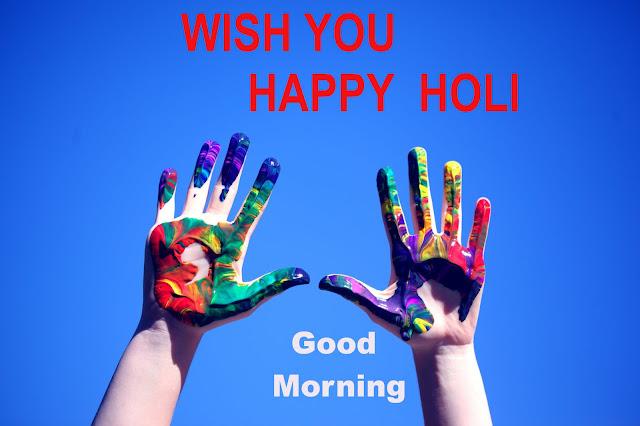 Good Morning Wish You Happy Holi.