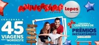Promoção Lopes 45 Anos Aniversário 2019 - 45 Viagens Nordeste e Centenas Vale-Compras