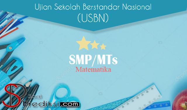 Latihan Soal dan Pembahasan USBN Matematika SMP 2019 K13
