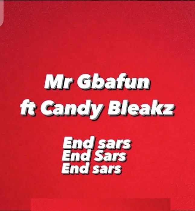 [AUDIO] Mr Gbafun – End SARS Ft. Candy Bleakz