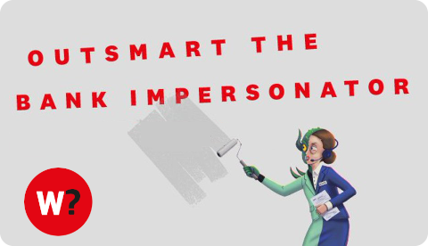 Which? – Outsmart the bank impersonator