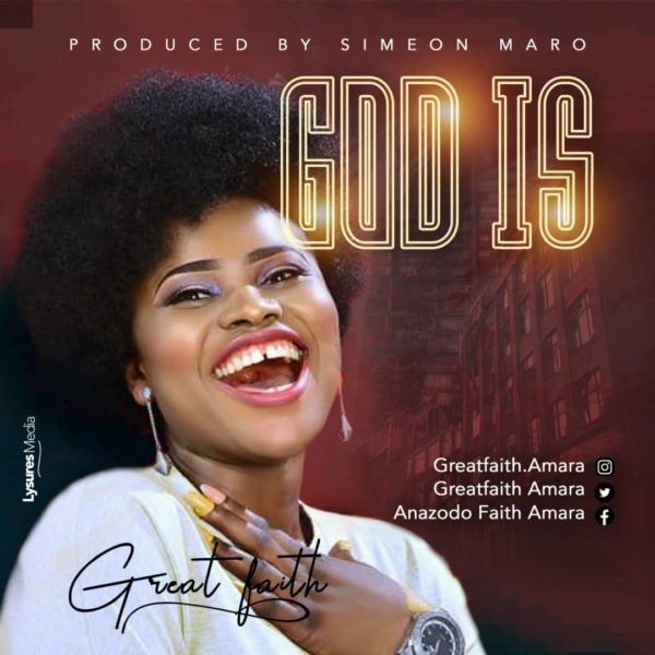 Great Faith - God Is Mp3 Download