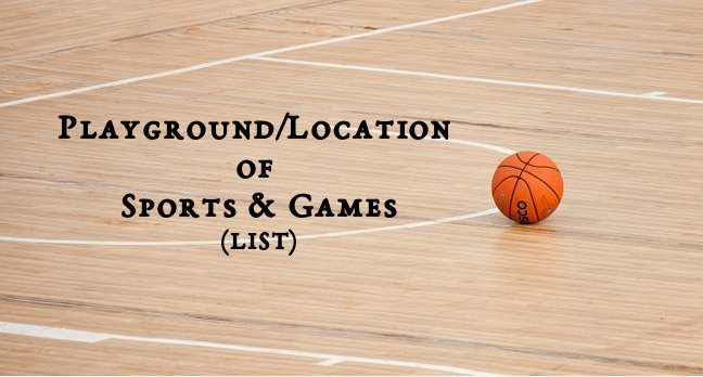 Playground/Location of Sports & Games