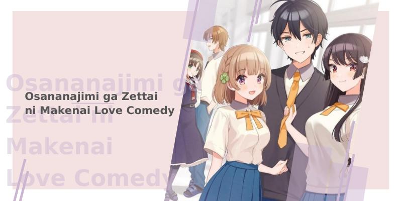 Osananajimi ga Zettai ni Makenai Love Comedy